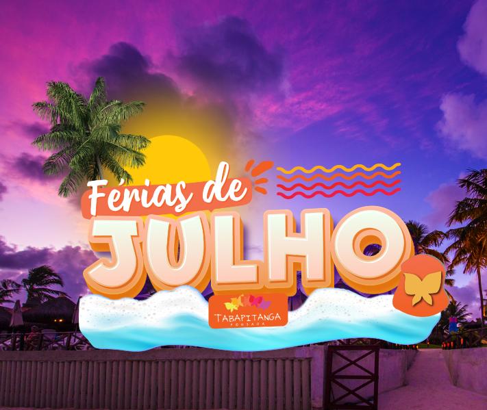 FÉRIAS DE JULHO